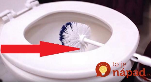 Viete, prečo by ste mali záchodovú kefu nechávať v tejto polohe?