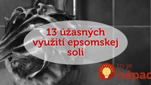 Bezbolestne odstráni zadretú triesku a vylieči zápachu: 13 úžasných využití epsomskej soli, o ktorých väčšina ľudí nemá ani tušenie!