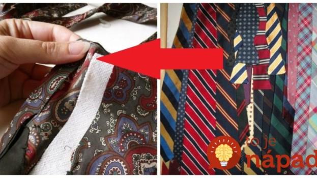 Žena mala plné zuby hŕby starých kravát, ktoré desaťročia nikto nenosil: Rozstrihla ich a len vyplnila vatou, keď uvidíte jej nápad nenecháte ich len-tak ležať v skrini!