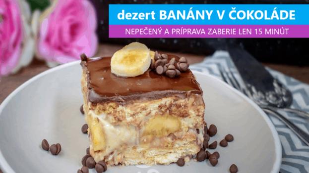 Najobľúbenejší dezert v našej rodine: Chutí úplne ako obľúbené banány v čokoláde a je pripravený za 15 minút!